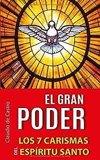 EL GRAN PODER: Los 7 Carismas del Espíritu Santo (Libros de Crecimiento Espiritual) (Spanish Edition)