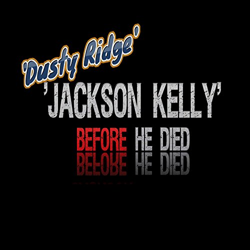 Jackson Kelly Before He Died