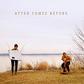 After Comes Before