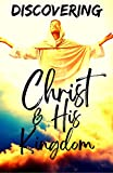 Discovering Christ and His Kingdom (In His Hands International Bible College Courses) (English Edition)