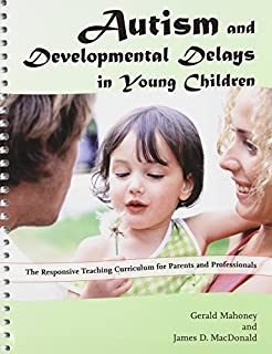 By Gerald Mahoney Autism and Developmental Delays in Young Children: The Responsive Teaching Curriculum for Parents an (Spi) [Spiral-bound]