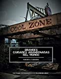Cool Zone: Grandes ciudades abandonadas del mundo