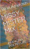 MISSY MISTER MIX: PRANCING POETRY LITE (English Edition)