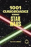 1001 curiosidades sobre Star Wars (1977-2015) (1001 curiosidades sobre cine)