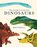 Image of Colorful World of Dinosaurs (watercolor illutrations and fun facts about 46 dinosaurs)