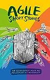 Expert Marketplace - Dr. Miriam Sasse - Agile Short Stories: 49 Geschichten über das Agilwerden und Agilbleiben