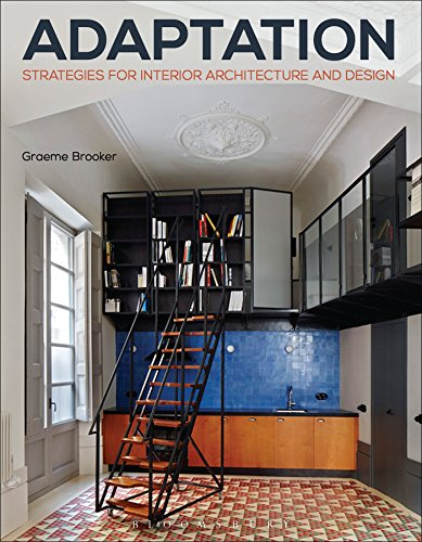 Compare Textbook Prices for Adaptation Strategies for Interior Architecture and Design: Interior Architecture and Design Strategies Required Reading Range Illustrated Edition ISBN 9781472567130 by Brooker, Graeme