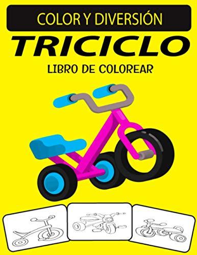 TRICICLO LIBRO DE COLOREAR: Fantástico libro de colorear de triciclo para niños pequeños, preescolares y niños