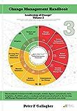 Change Management Handbook: The Leadership of Change Volume 3