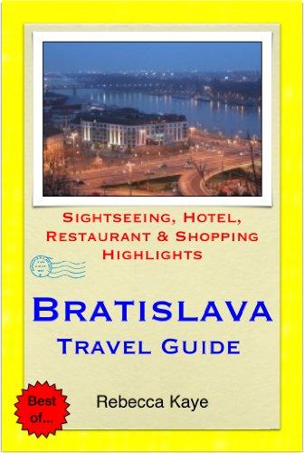 Bratislava, Slovakia Travel Guide - Sightseeing, Hotel, Restaurant & Shopping Highlights (Illustrated)