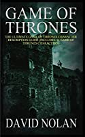 Game of Thrones: The Ultimate Game of Thrones Character Description Guide (Includes 41 Game of Thrones Characters)