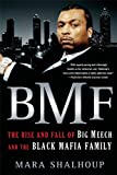 BMF: The Rise and Fall of Big Meech and the Black Mafia Family (English Edition)