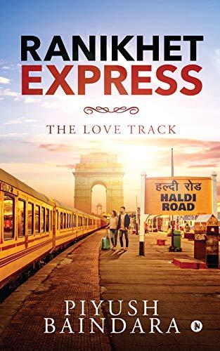 Book: Ranikhet Express - The Love Track by Piyush Baindara