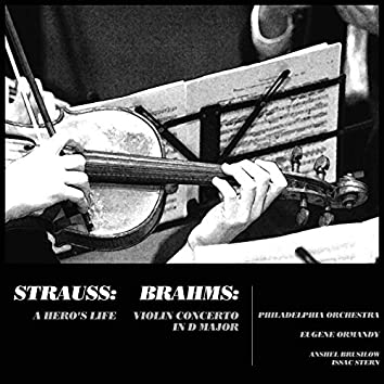 Strauss: A Hero's Life - Brahms: Violin Concerto in D Major
