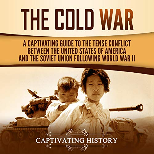 The Cold War Audiobook By Captivating History cover art