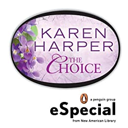 The Choice: A Penguin eSpecial from New American Library by [Karen Harper]