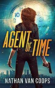 Agent of Time: A Time Travel Thriller (In Times Like These)