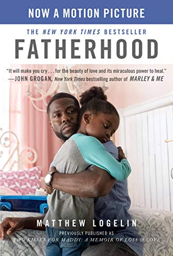 Compare Textbook Prices for Fatherhood media tie-in previously published as Two Kisses for Maddy: A Memoir of Loss & Love Media tie-in Edition ISBN 9781538734414 by Logelin, Matt
