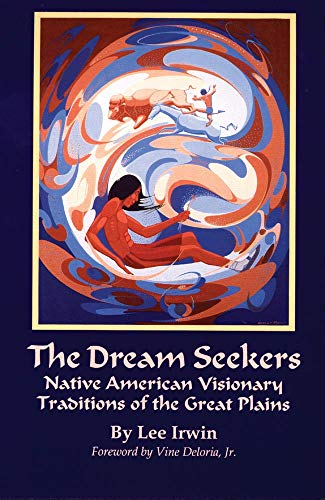 Dream Seekers: Native American Visionary Traditions of the Great Plains (Civilization of the American Indian, Band 213)