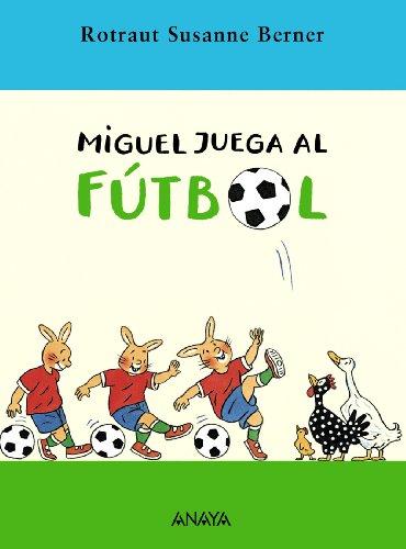 Miguel juega al fútbol (Literatura Infantil (6-11 Años) -...