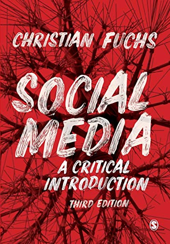 Compare Textbook Prices for Social Media: A Critical Introduction Third Edition ISBN 9781529752748 by Fuchs, Christian