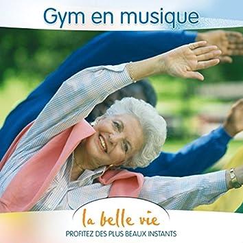 La Belle Vie (Gym en Musique)