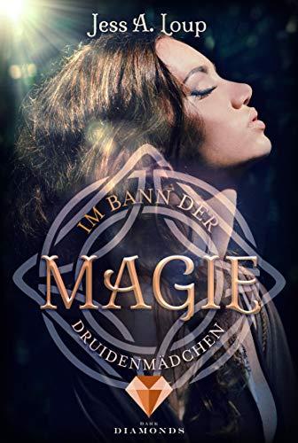 Im Bann der Magie. Druidenmädchen (Band...