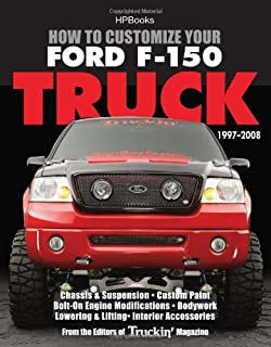 How to Customize Your Ford F-150 Truck, 1997-2008 HP1529: Chassis & Suspension, Custom Paint, Bolt-On Engine Modifications...