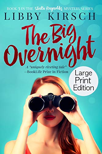 The Big Overnight - Large Print Edition: A Stella Reynolds Mystery (The Stella Reynolds Mystery Series)