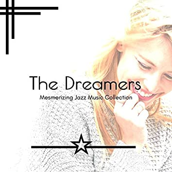 The Dreamers - Mesmerizing Jazz Music Collection