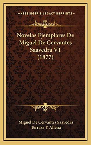 Novelas Ejemplares de Miguel de Cervantes Saavedra V1 (1877)