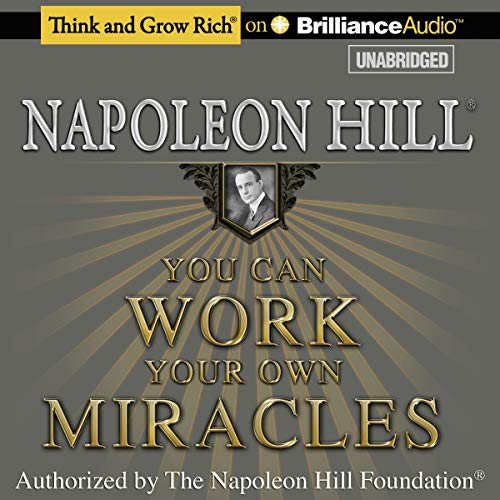 You Can Work Your Own Miracles Audiobook By Napoleon Hill cover art