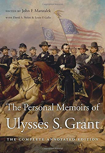 Compare Textbook Prices for The Personal Memoirs of Ulysses S. Grant: The Complete Annotated Edition Annotated Edition ISBN 9780674976290 by Grant, Ulysses S.,Marszalek, John F.,Williams, Frank J.,Nolen, David S.,Gallo, Louie P.