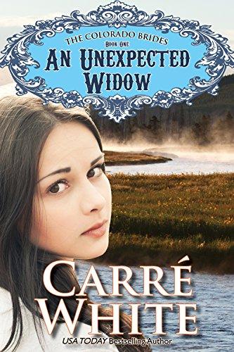An Unexpected Widow (The Colorado Brides Series Book 1)