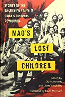 Mao's Lost Children: Stories of the Rusticated Youth of China's Cultural Revolution