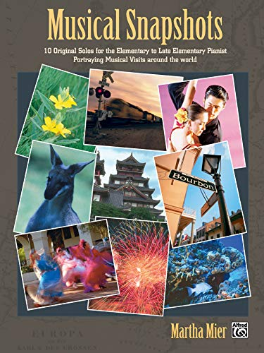Musical Snapshots, Bk 1: 10 Original Solos for the Elementary Pianist Portraying Musical Visits Around the World