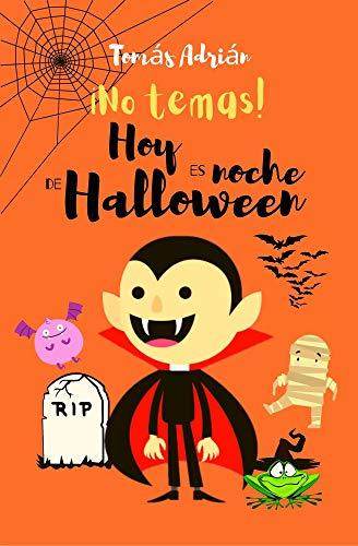 ¡No temas! Hoy es noche de Halloween: Festividades Humor Monstruos (Luna Llena nº 3)