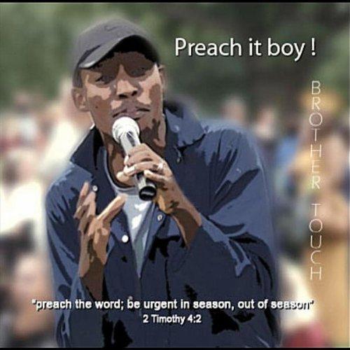 Preach it Boy!