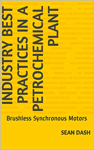 Industry Best Practices in a Petrochemical Plant: Brushless Synchronous Motors
