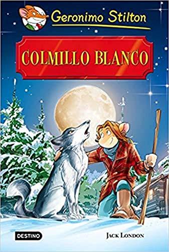 Colmillo Blanco: Grandes Historias (Grandes historias Stilton)