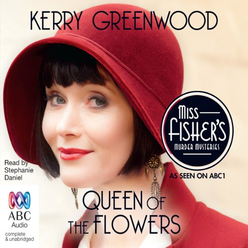 Queen of the Flowers Audiobook By Kerry Greenwood cover art