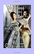 The Favoured Guest - A Regency Romance (Bath Tangle Series)