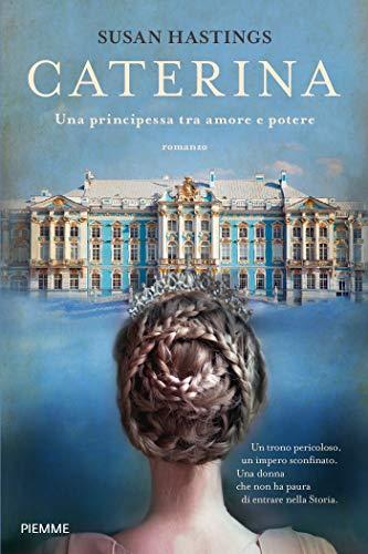 Caterina: Una principessa tra amore e potere eBook : Hastings, Susan:  Amazon.it: Libri