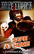 Safe at Home (Comeback Kids) by Mike Lupica (2009-09-03)