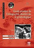 Guide pratique de l'échographie obstétricale et gynécologique