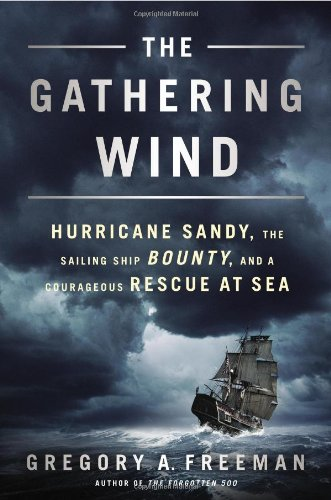 Image of The Gathering Wind: Hurricane Sandy, the Sailing Ship Bounty, and a Courageous Rescue at Sea
