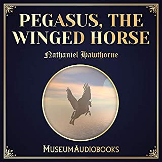 Pegasus, The Winged Horse audiobook cover art