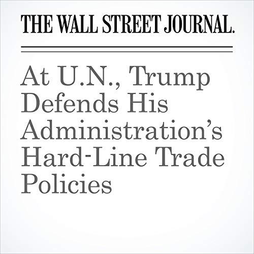 At U.N., Trump Defends His Administration's Hard-Line Trade Policies copertina