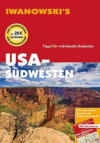 USA-Südwesten - Reiseführer von Iwanowski: Individualreiseführer mit Extra-Reisekarte und Karten-Download (Reisehandbuch)