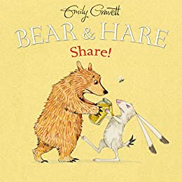 Bear & Hare Share! by [Emily Gravett]